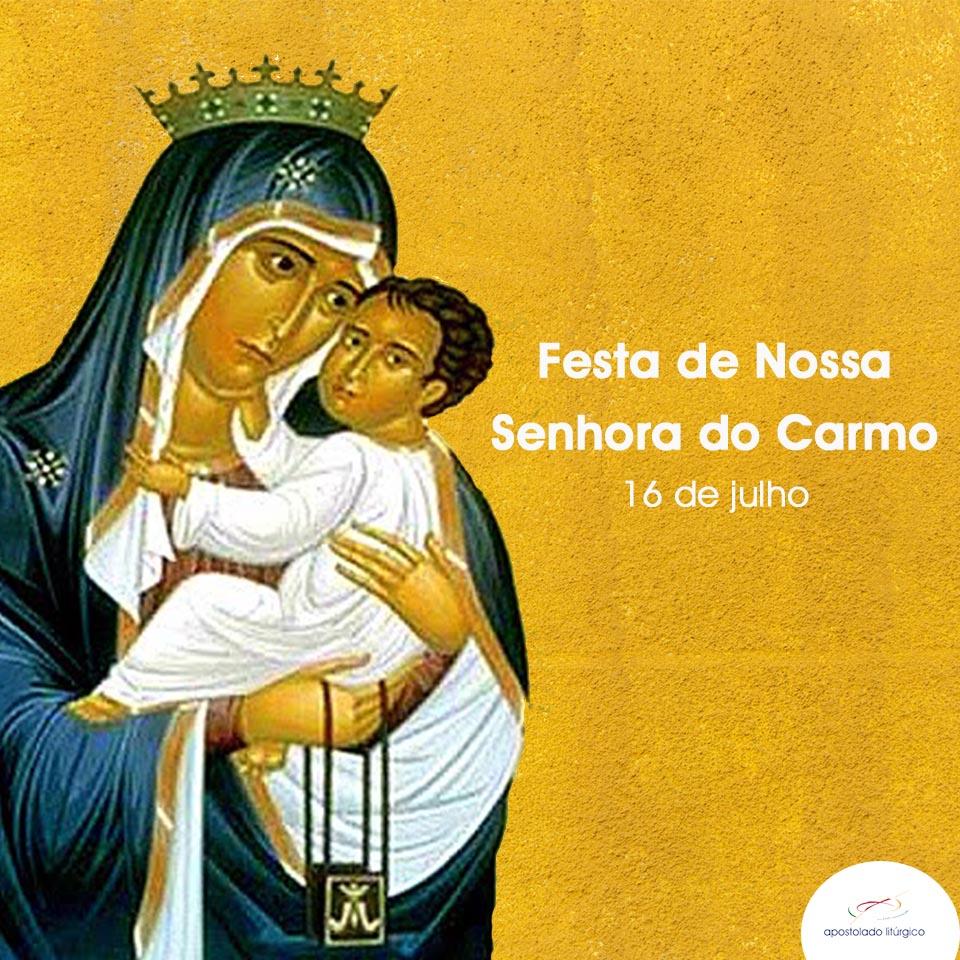 16/07 | NOSSA SENHORA DO CARMO